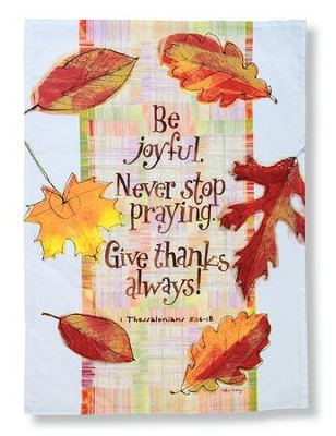 Give Thanks Towel, 1 Thessalonians 5:16-18  -     By: Robbin Rawlings