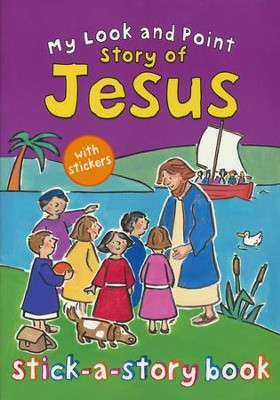 My Look and Point Story of Jesus Stick-a-Story Book  -     By: Christina Goodings