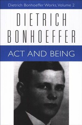 Act and Being: Dietrich Bonhoeffer Works [DBW], Volume 2   -     By: Dietrich Bonhoeffer