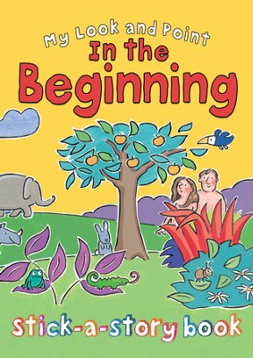 My Look and Point In the Beginning Stick-a-Story Book  -     By: Christina Goodings