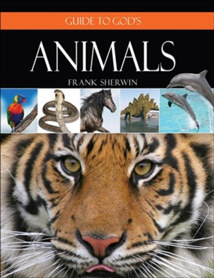 Guide to God's Animals  -     By: Frank Sherwin