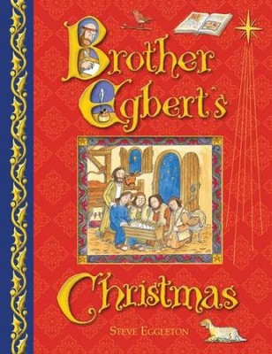 Brother Egbert's Christmas  -     By: Steve Eggleton