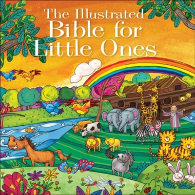 The Illustrated Bible for Little Ones  -