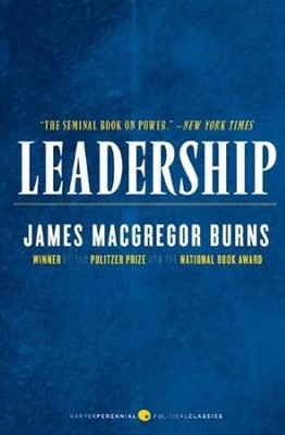 Leadership  -     By: James MacGregor Burns