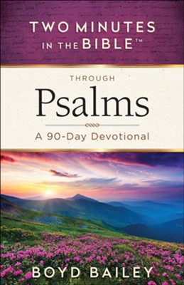 Two Minutes in the Bible Through Psalms: A 90-Day Devotional  -     By: Boyd Bailey