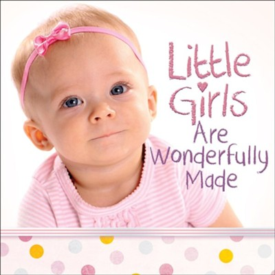 Little Girls Are Wonderfully Made  -     By: Harvest House Publishers