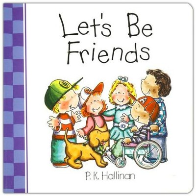 Let's Be Friends, Board Book   -     By: P.K. Hallinan     Illustrated By: P.K. Hallinan