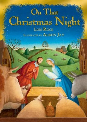 On That Christmas Night  -     By: Lois Rock