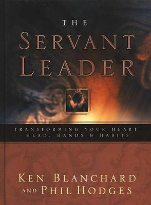The Servant Leader   -     By: Ken Blanchard, Phil Hodges