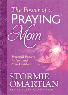 The Power of a Praying &#174 Mom: Powerful Prayers for You and Your Children  -     By: Stormie Omartian