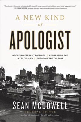 A New Kind of Apologist: *Adopting Fresh Strategies *Addressing the Latest Issues * Engaging the Culture  -     By: Sean McDowell
