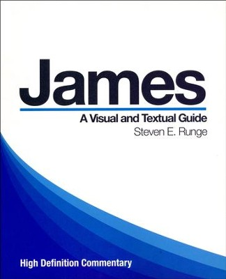 James: A Visual and Textual Guide (High Defination  Commentary)  -     By: Steven E. Runge