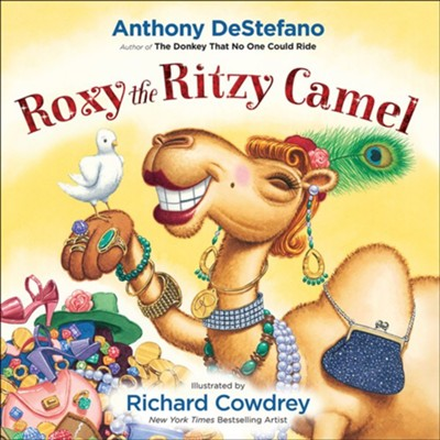 Roxy the Ritzy Camel  -     By: Anthony DeStefano     Illustrated By: Richard Cowdrey