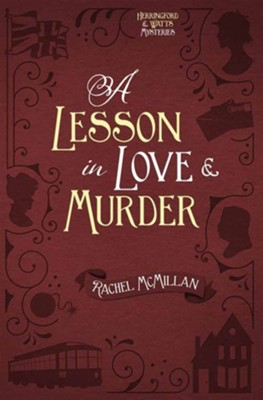 A Lesson in Love & Murder #2   -     By: Rachel McMillan