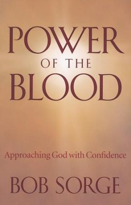Power of the Blood: Approaching God with Confidence  -     By: Bob Sorge