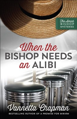 When the Bishop Needs an Alibi #2   -     By: Vannetta Chapman