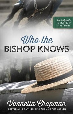 Who the Bishop Knows #3  -     By: Vannetta Chapman