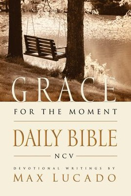 Grace for the Moment Daily Bible: Spend 365 Days reading the Bible with Max Lucado - eBook  -     By: Max Lucado