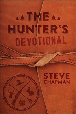 The Hunter's Devotional  -     By: Steve Chapman