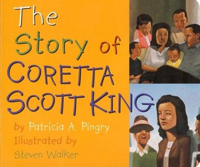 The Story of Coretta Scott King, Board Book   -     By: Patricia A. Pingry     Illustrated By: Steven Walker