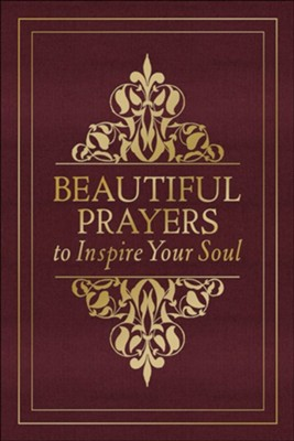 Beautiful Prayers to Inspire Your Soul  -     By: Terry Glaspey