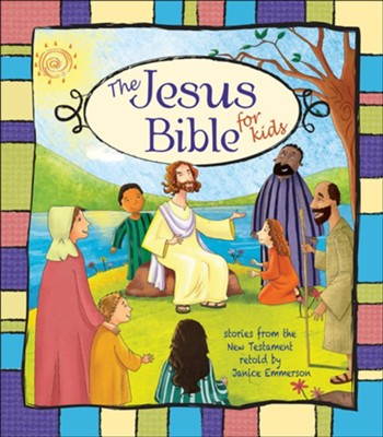 The Jesus Bible for Kids  -     By: Janice Emmerson