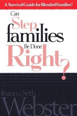Step Families Done Right   -     By: Joann Webster