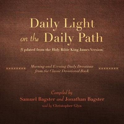 Daily Light on the Daily Path: Morning and Evening from the Classic Devotional Book - unabriged audiobook on MP-3 CD  -     Narrated By: Christopher Glyn     By: Charles H. Spurgeon