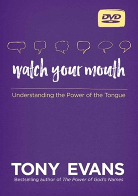 Watch Your Mouth DVD: Understanding the Power of the Tongue  -     By: Tony Evans