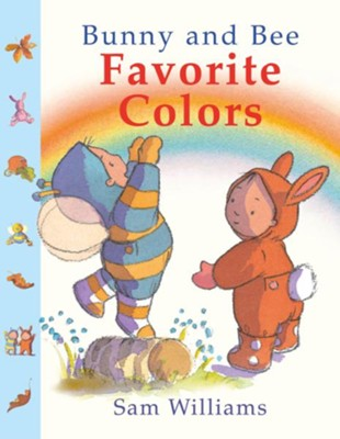 Bunny and Bee Favorite Colors  -     By: Sam Williams