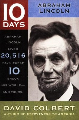10 Days Series: Abraham Lincoln   -     By: David Colbert