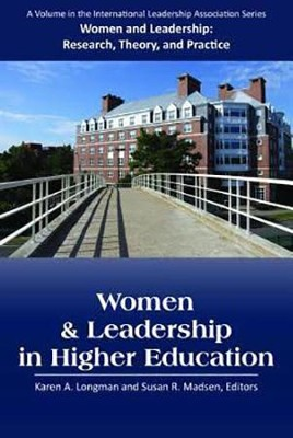 Women and Leadership in Higher Education  -     By: Karen A. Longman