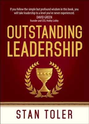 Outstanding Leadership  -     By: Stan Toler