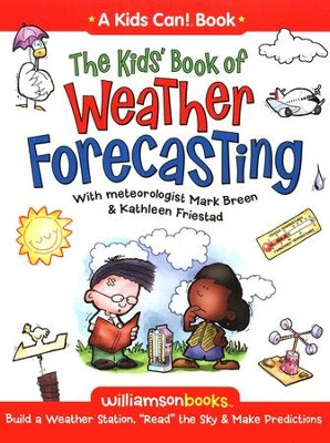 The Kids' Book of Weather Forecasting   -     By: Mark Breen, Kathleen Friestad     Illustrated By: Michael Kline