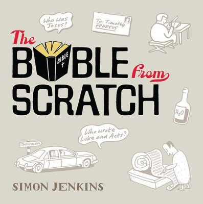 The Bible from Scratch  -     By: Simon Jenkins