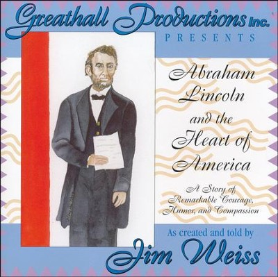 Abraham Lincoln and the Heart of America  -     Narrated By: Jim Weiss     By: Jim Weiss