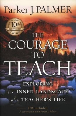 The Courage to Teach, 10 Anniversary Edition  -     By: Parker J. Palmer