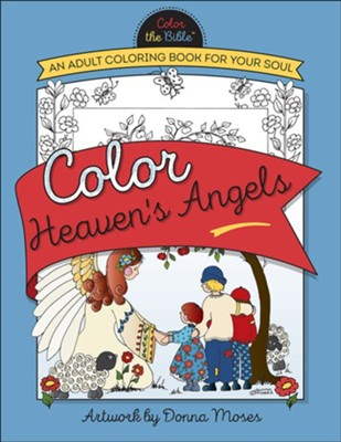 Color Heaven's Angels: An Adult Coloring Book for Your Soul - Slightly Imperfect  -     By: Donna Moses