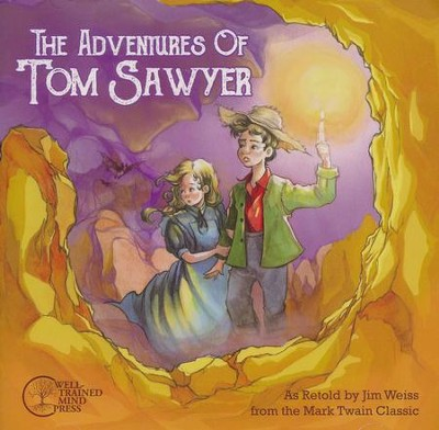 The Adventures of Tom Sawyer  -     Narrated By: Jim Weiss     By: Mark Twain