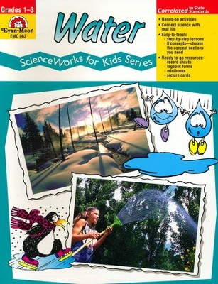 Water - ScienceWorks for Kids, Grades 1-3   -