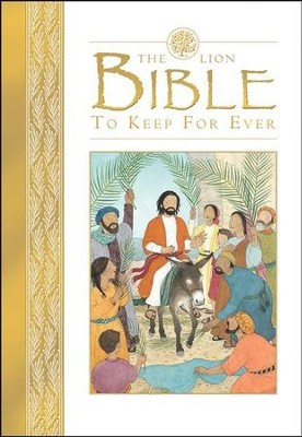 The Lion Bible to Keep for Ever  -     By: Lois Rock