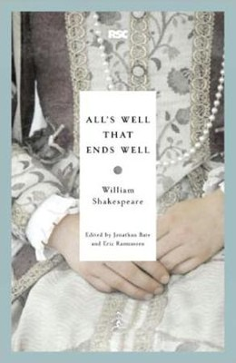 All's Well That Ends Well  -     Edited By: Jonathan Bate, Eric Rasmussen     By: William Shakespeare