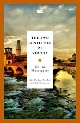 Two Gentlemen of Verona  -     Edited By: Jonathan Bate, Eric Rasmussen     By: William Shakespeare