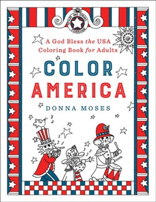 Color America: A God Bless the USA Coloring Book for Adults  -     By: Donna Moses