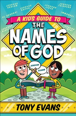 A Kid's Guide to the Names of God  -     By: Tony Evans