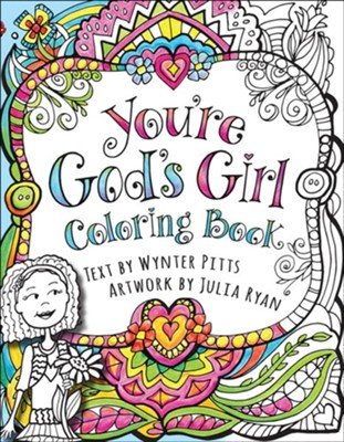 You're God's Girl Coloring Book  -     By: Wynter Pitts     Illustrated By: Julia Ryan