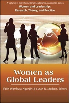 Women as Global Leaders  -     By: Faith Wambura Ngunjiri