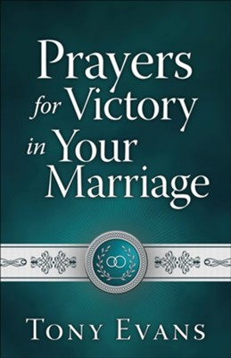 Prayers for Victory in Your Marriage  -     By: Tony Evans