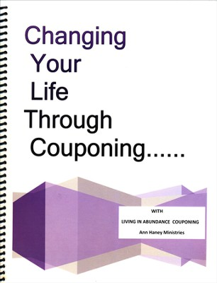 Changing Your Life Through Couponing   -     By: Ann Haney