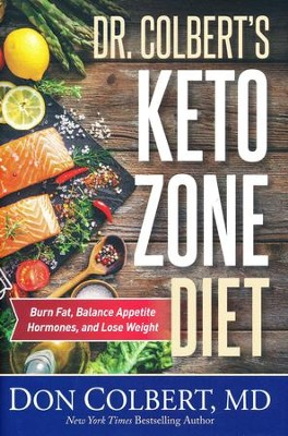 Dr. Colbert's Keto Zone Diet: Burn Fat, Balance Appetite Hormones, and Lose Weight  -     By: Don Colbert M.D.